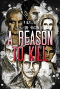 Front cover A Reason to Kill